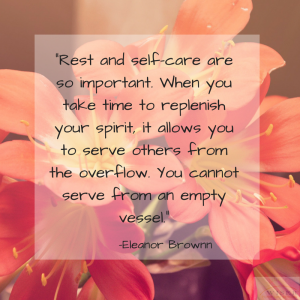 -Rest and self-care are so important.