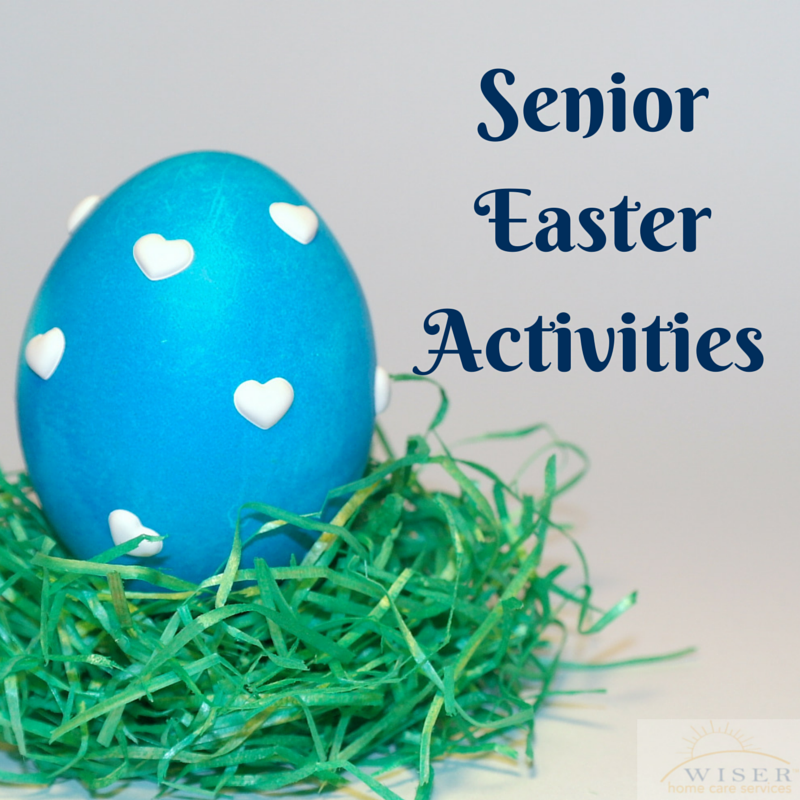 Senior Easter Activities - Wiser Home Care Blog
