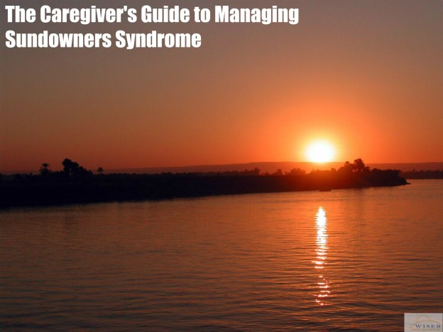 The Caregiver's Guide to Managing Sundowners Syndrome