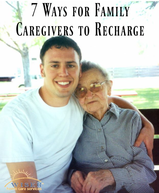 7 Ways for Family Caregivers to Recharge