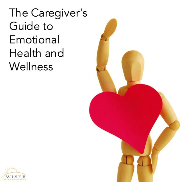 The Caregiver's Guide to Emotional Health and Wellness