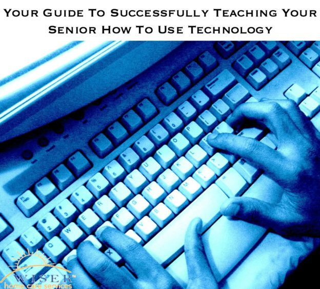 Your Guide To Successfully Teaching Your Senior How To Use Technology