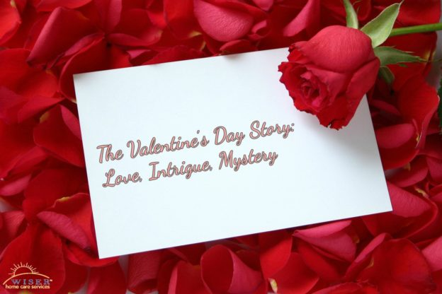 The Valentine's Day Story: Love, Intrigue, Mystery