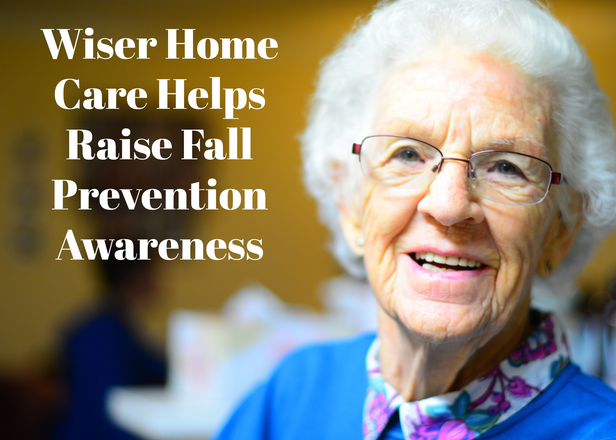 Wiser Home Care Helps Raise Fall Prevention Awareness