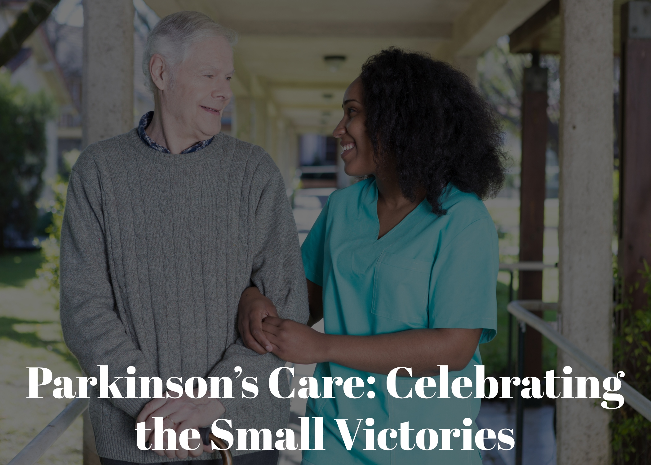 Parkinson's Care: Celebrating the Small Victories