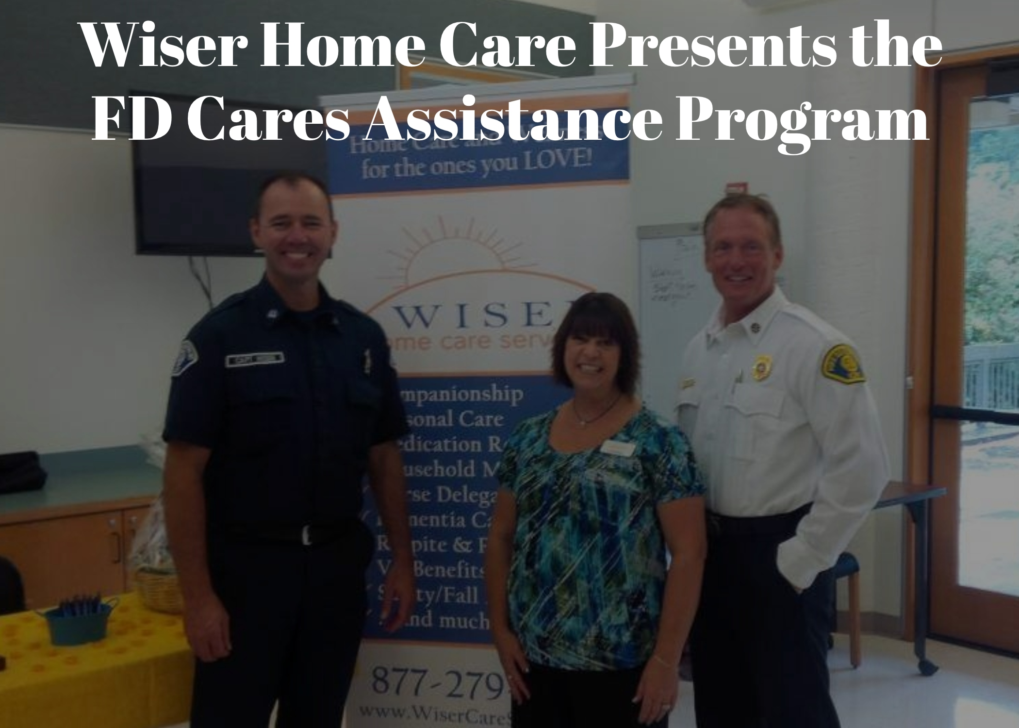 Wiser Home Care Presents the FD Cares Assistance Program