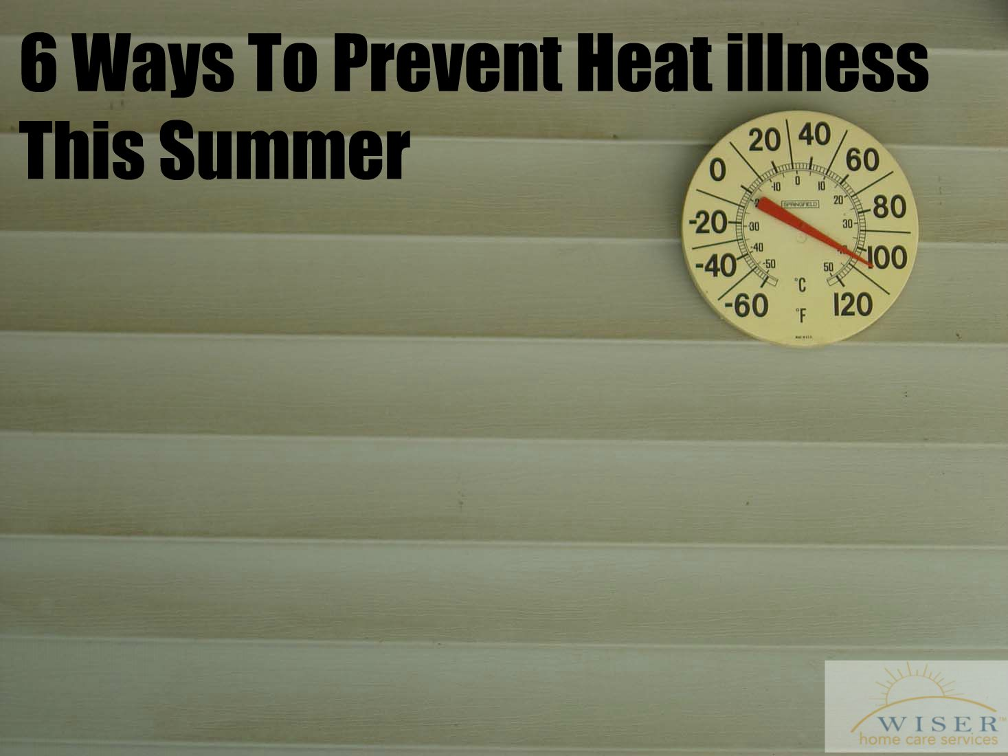 While the consistently warm weather has made this a summer to remember, it has also increased the risk of heat illness. These 6 tips will keep you safe.