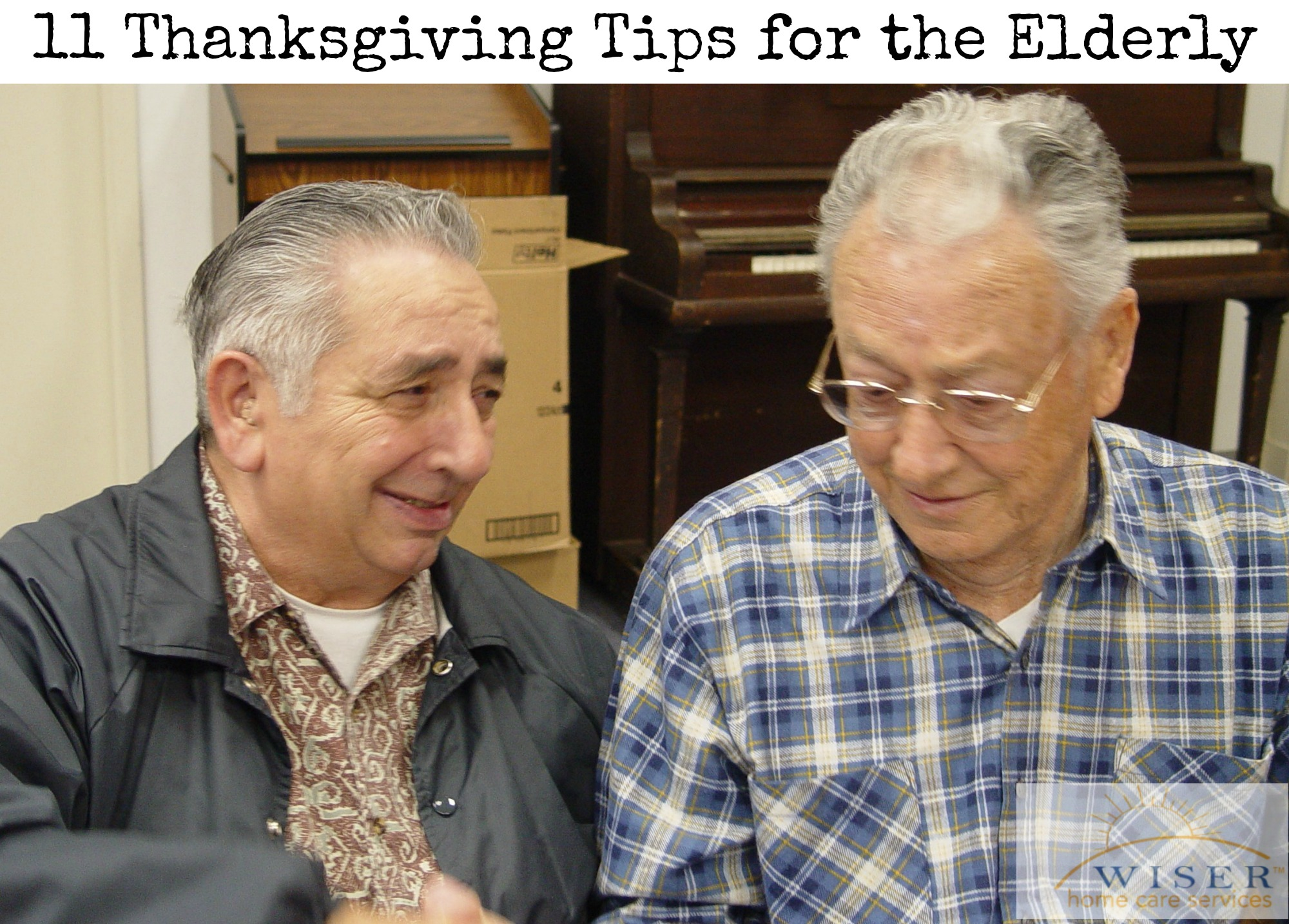 Thanksgiving is often a time spent with family. To ensure the safety of your elderly loved one Wiser Home Care has gathered these tips.