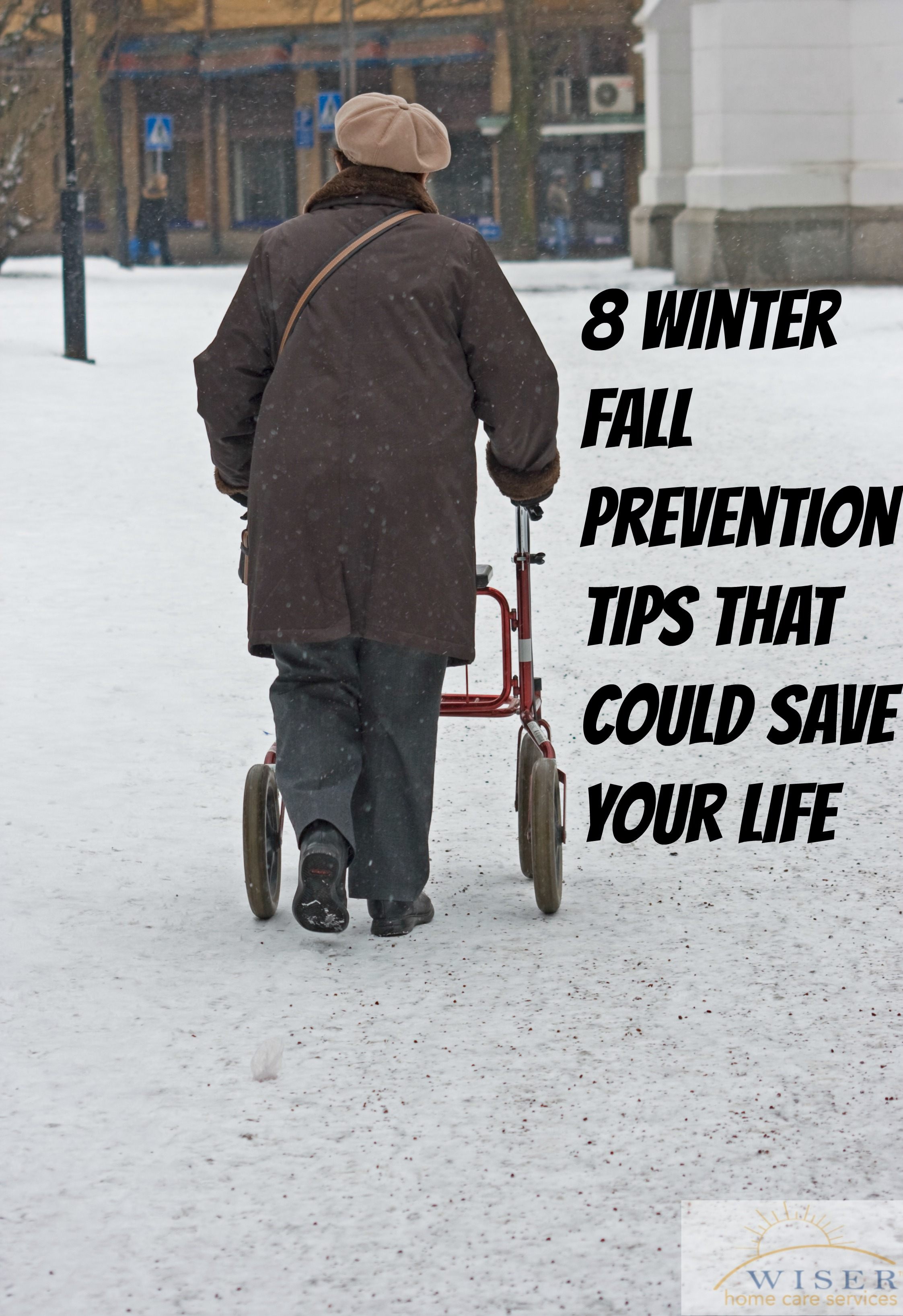 Slippery winter conditions greatly increases your elderly loved ones chances of a fall. These 8 tips could save their life!