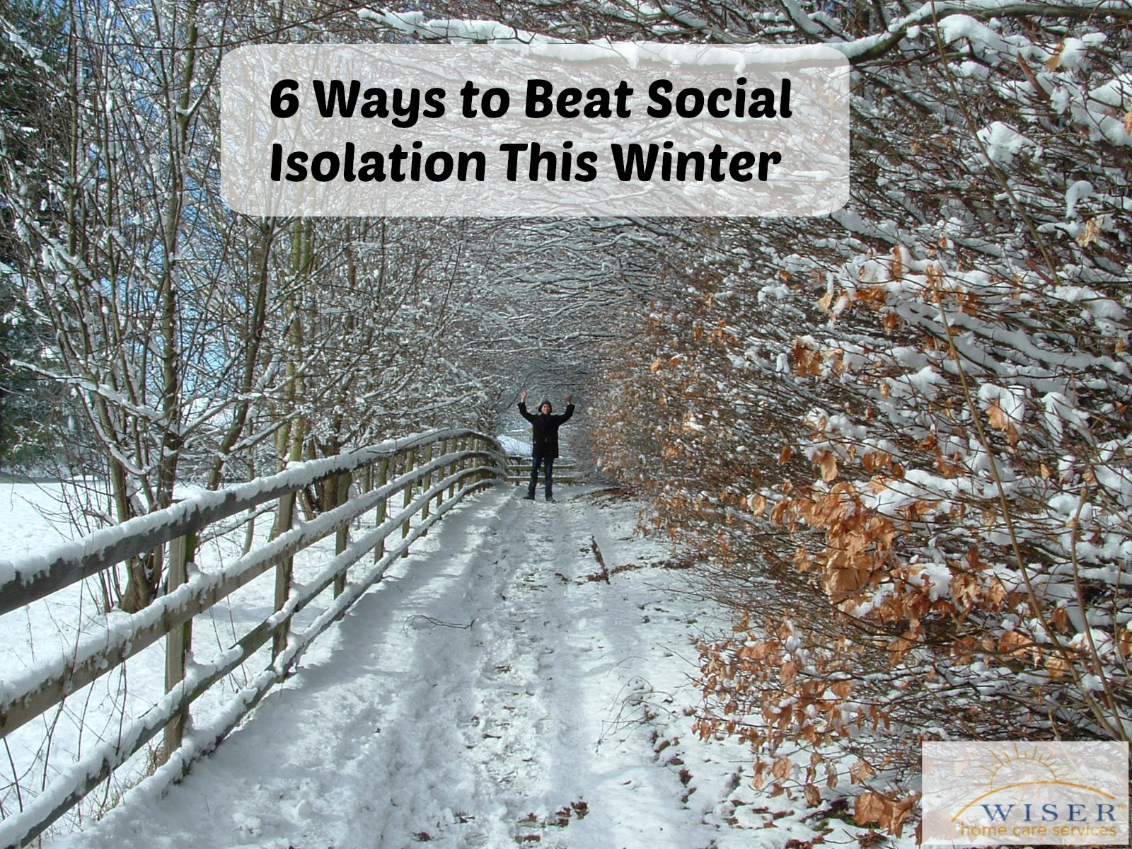 With the poor weather, the risk of your elderly loved one facing social isolation in the winter is greatly increased. These tips help reduce their risk.