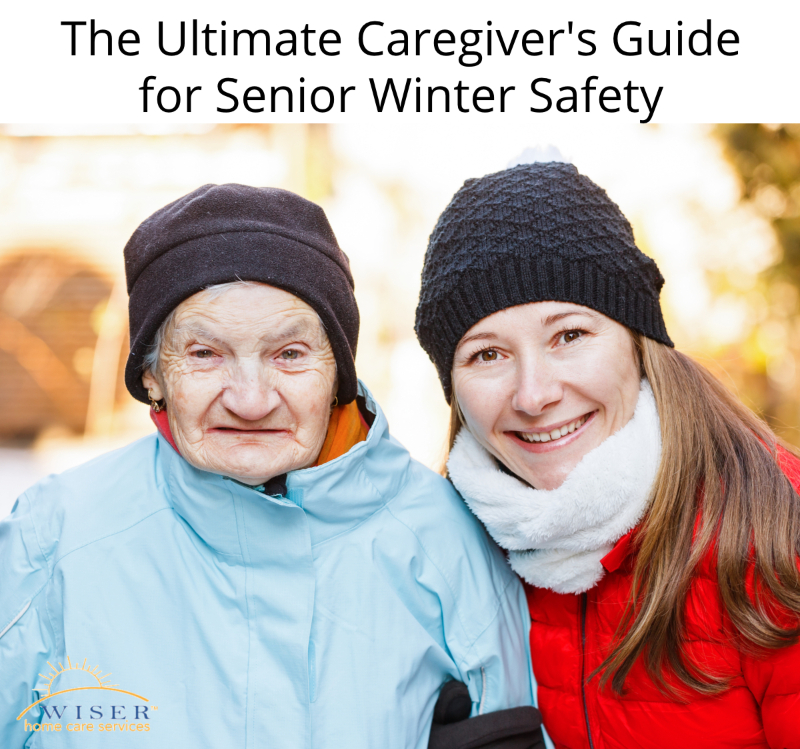 The Ultimate Caregiver's Guide for Senior Winter Safety