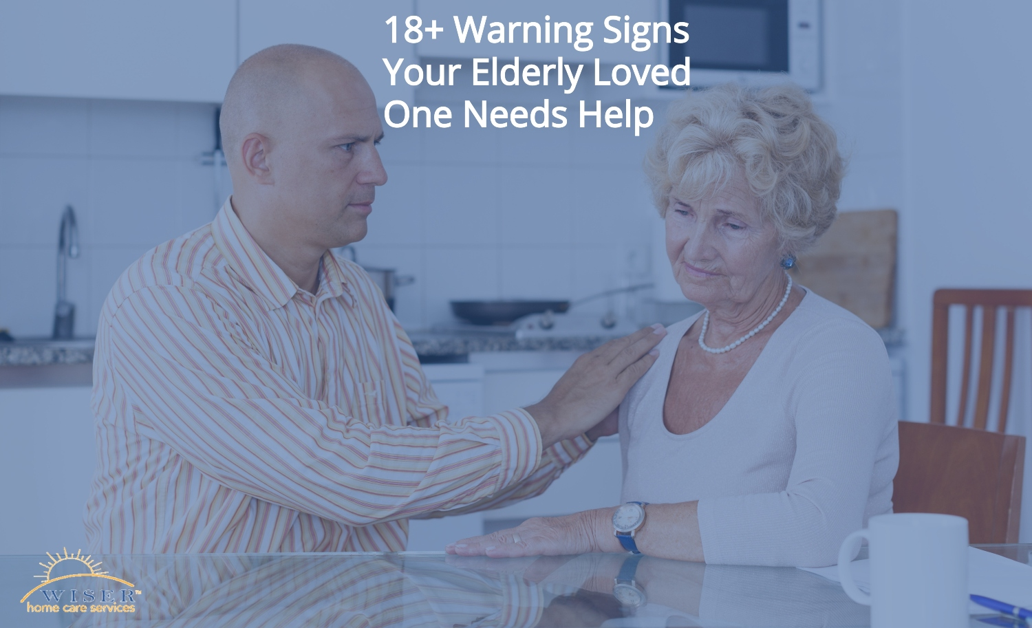 18+ Warning Signs Your Elderly Loved One Needs Help