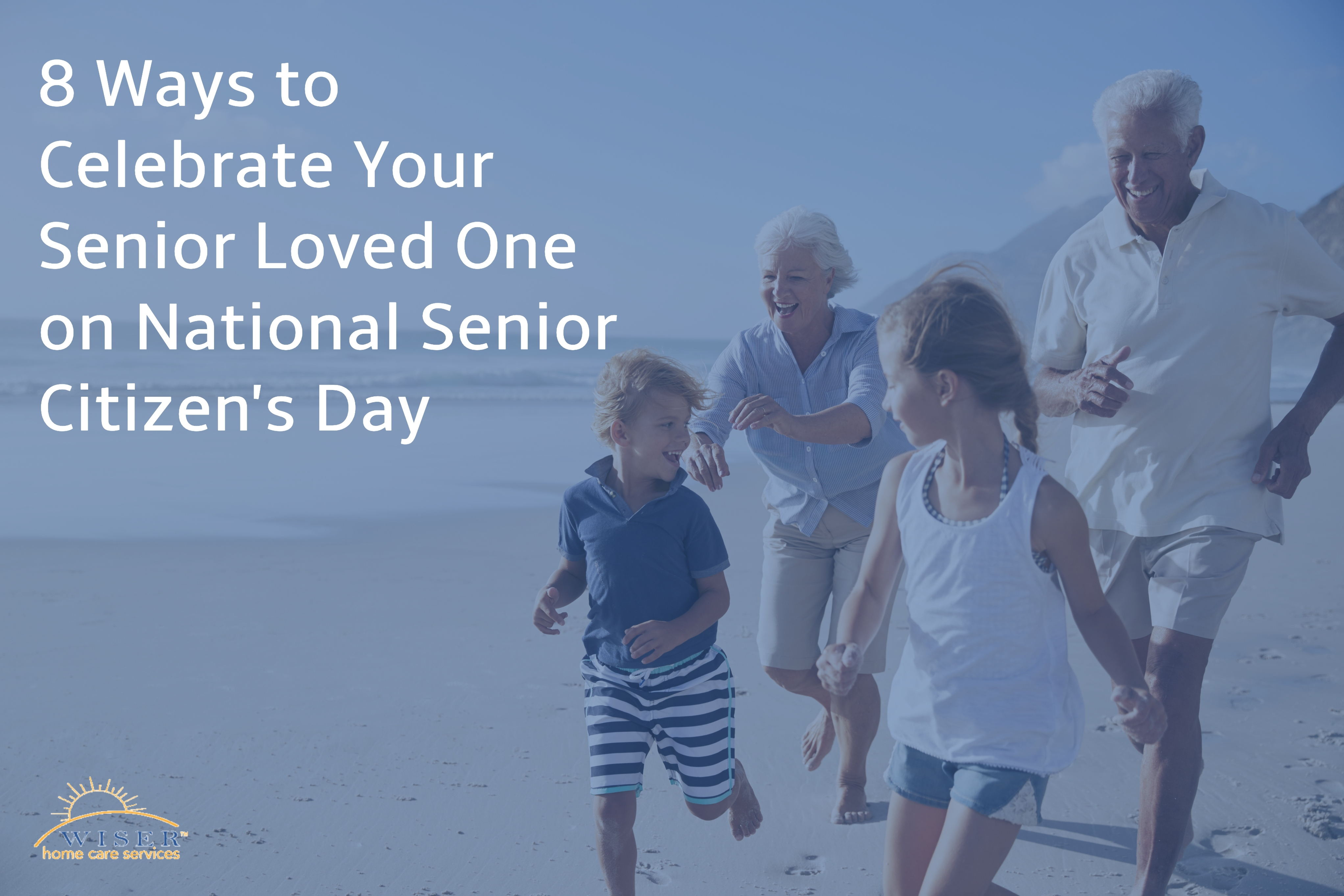 8 Ways to Celebrate Your Senior Loved One on Senior Citizen's Day