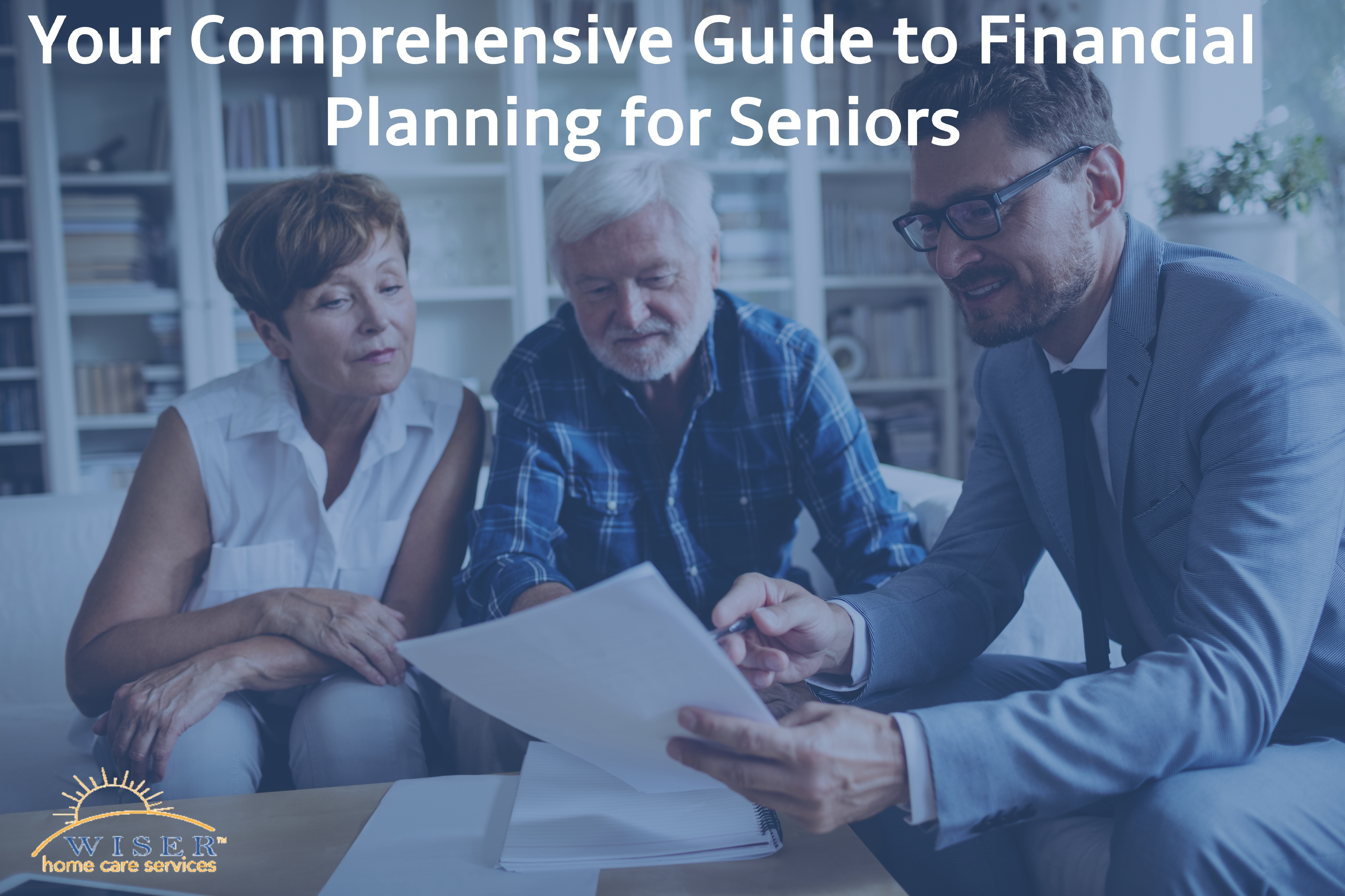 Your Comprehensive Guide to Financial Planning for Seniors