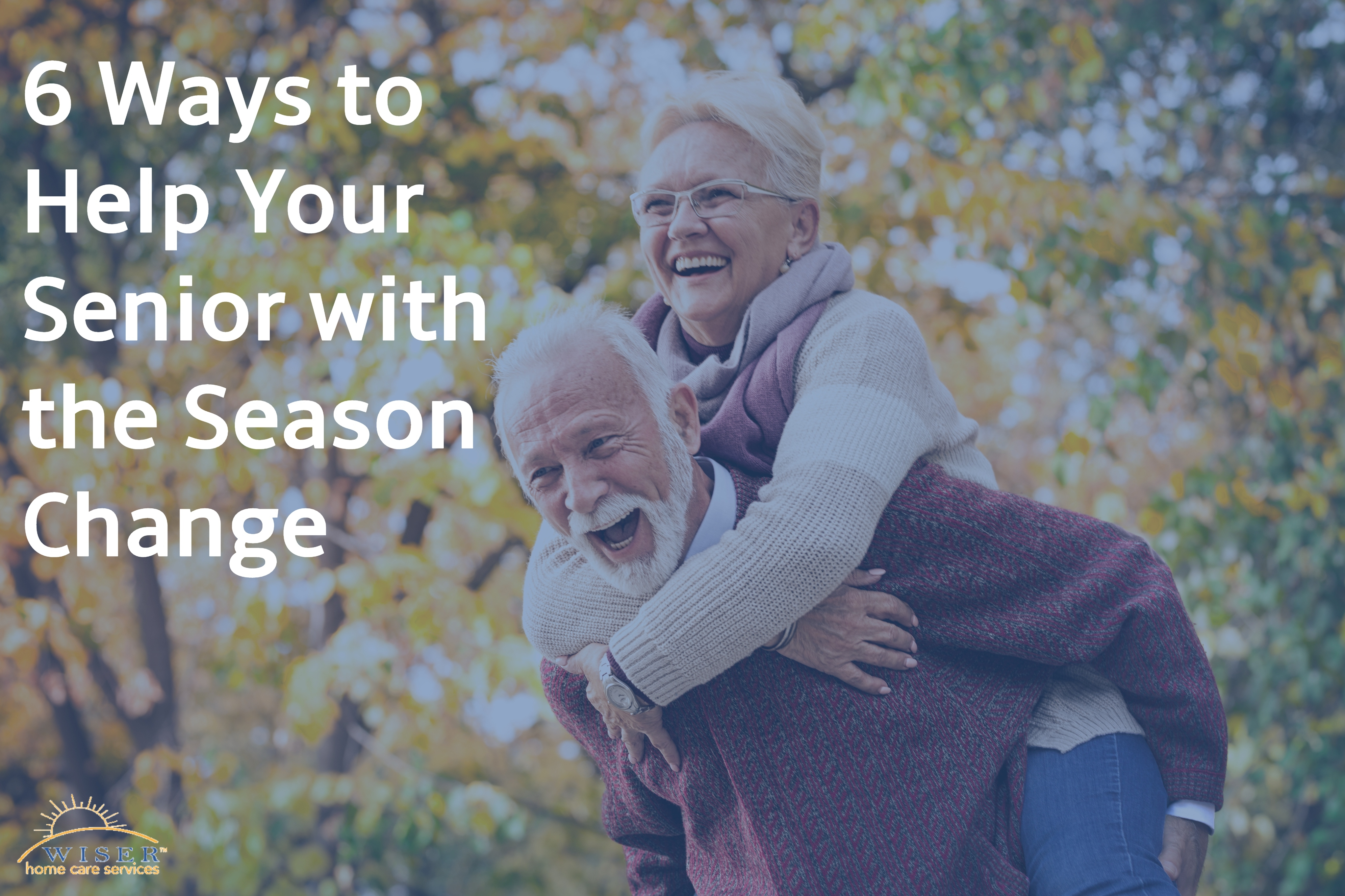 6 Ways to Help Your Senior with the Season Change