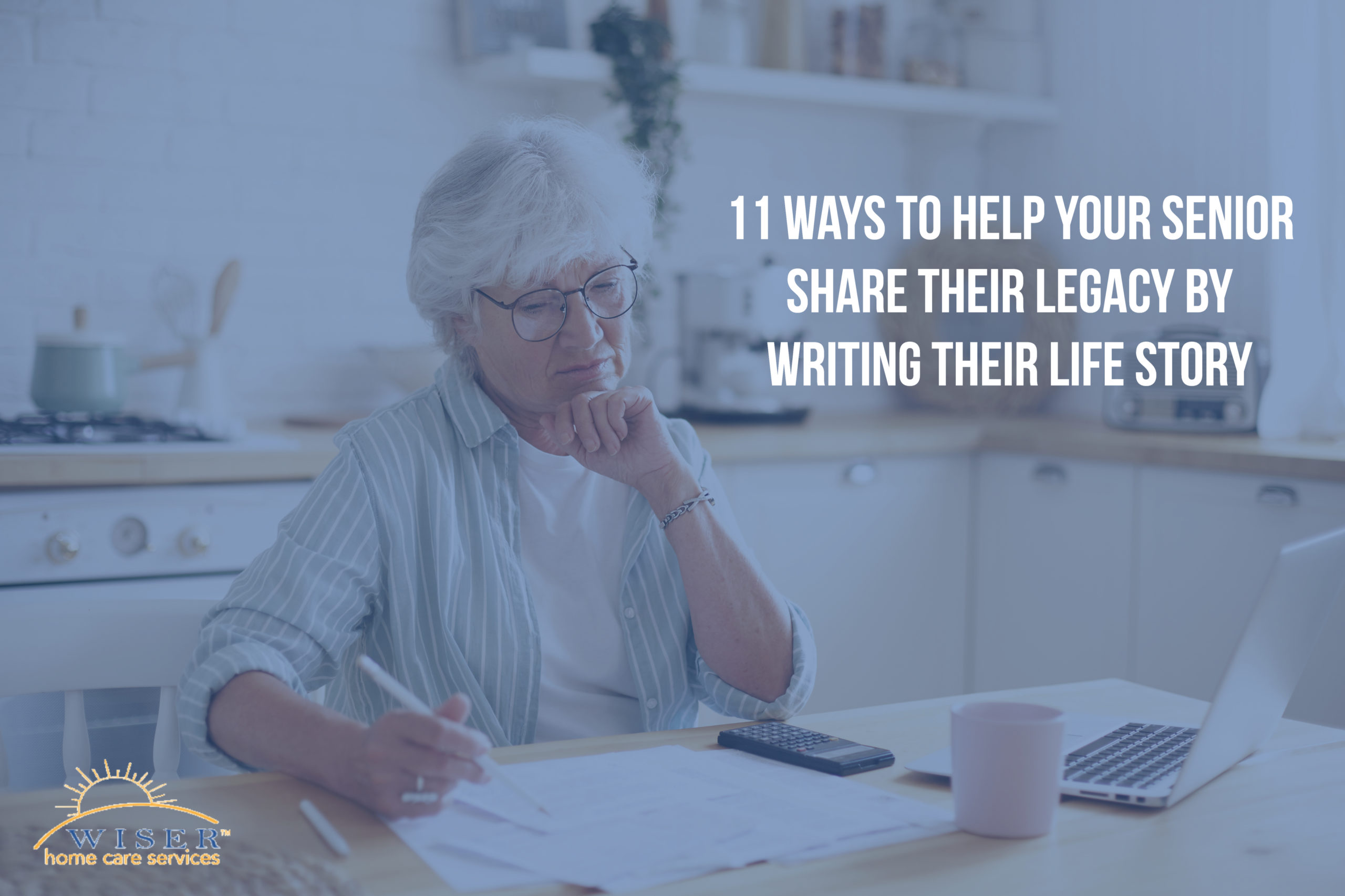 11 Ways to Help Your Senior Share Their Legacy by Writing Their Life Story