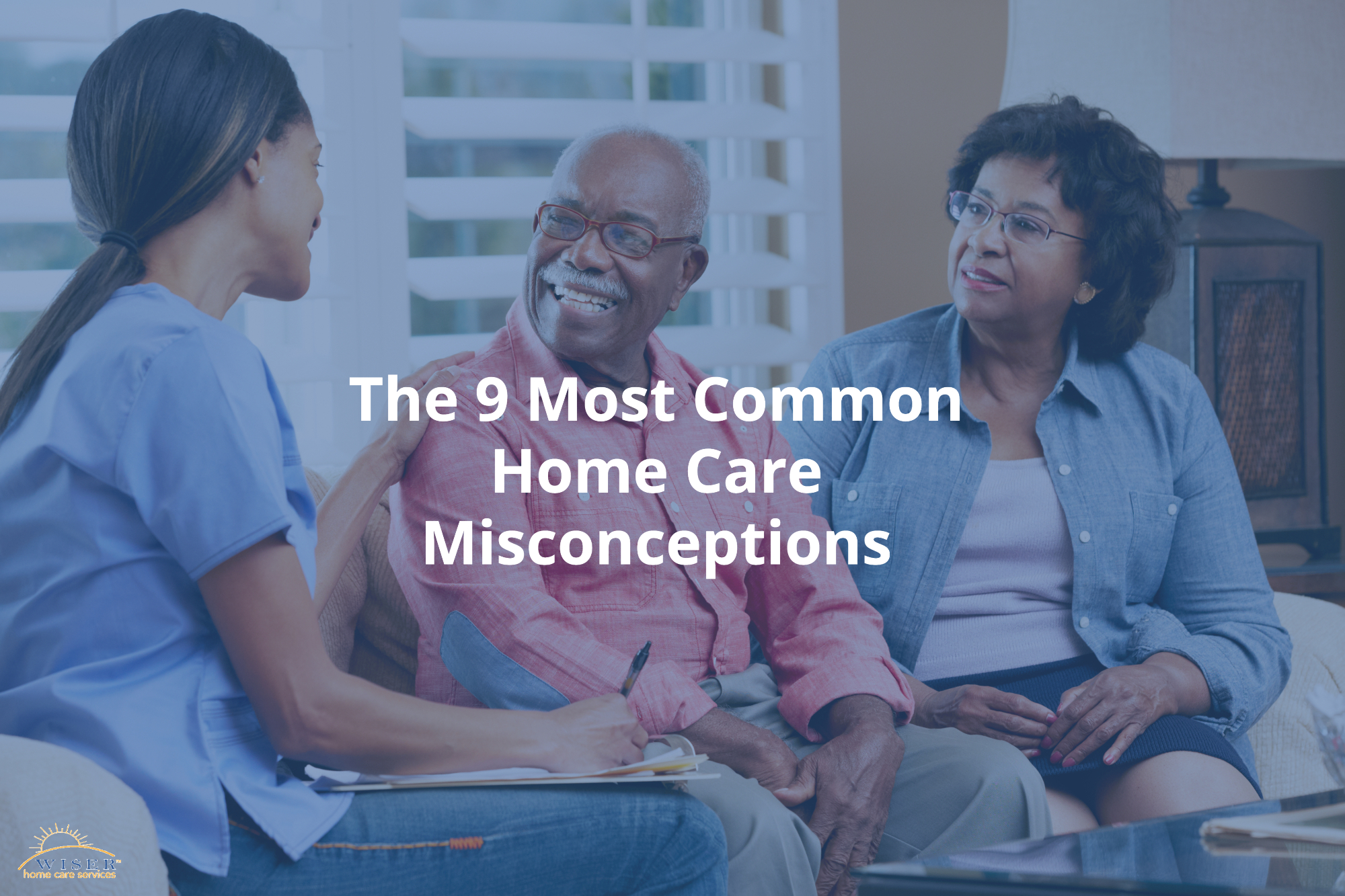 The 9 Most Common Home Care Misconceptions